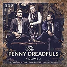 The Penny Dreadfuls - Volume 3: Le Carré On Spying | Don Quixote | Hadrian's Beard