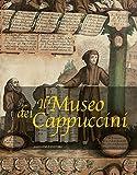 Il Museo dei Cappuccini (Italian Edition)