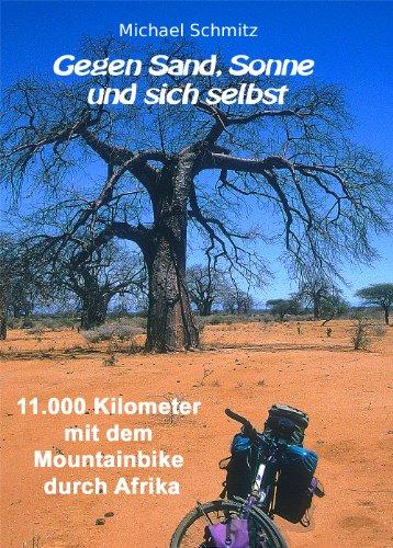 Gegen Sand, Sonne und sich selbst - 11.000 Kilometer mit dem Mountainbike durch Afrika