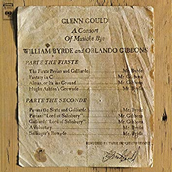 A Consort of Musicke Bye William Byrde and Orlando Gibbons ((Gould Remastered))