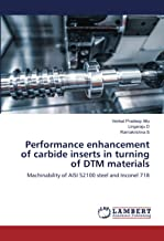 Performance enhancement of carbide inserts in turning of DTM materials: Machinability of AISI 52100 steel and Inconel 718