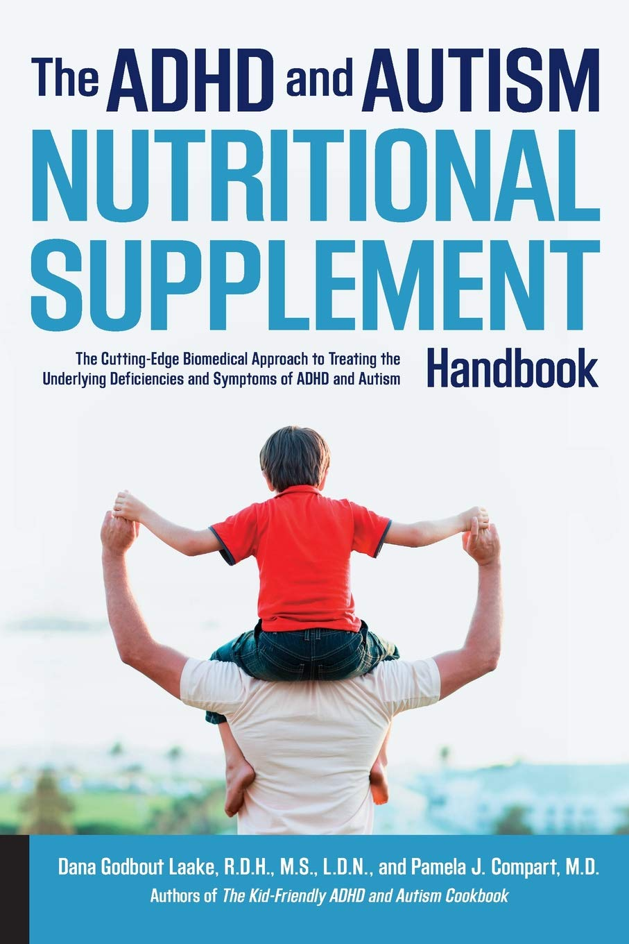 Download The ADHD And Autism Nutritional Supplement Handbook: The Cutting-Edge Biomedical Approach To Treating The Underlying Defic... 