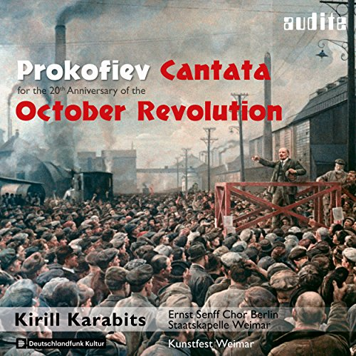 Prokofiev: Cantata for the 20th Anniversary of the October Revolution