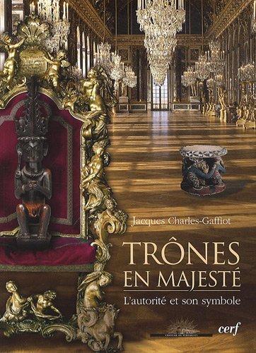 Trônes en majesté - L'autorité et son symbole