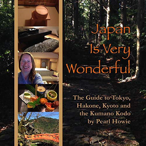 Couverture de Japan Is Very Wonderful: The Guide to Tokyo, Hakone, Kyoto and the Kumano Kodo