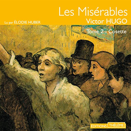 Cosette     Les Misérables 2              By:                                                                                                                                 Victor Hugo                               Narrated by:                                                                                                                                 Élodie Huber                      Length: 9 hrs and 54 mins     1 rating     Overall 5.0