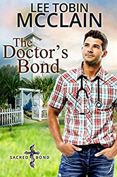 The Doctor's Bond (Christian Romance): Sacred Bond Series Book 4 by [Lee Tobin McClain]