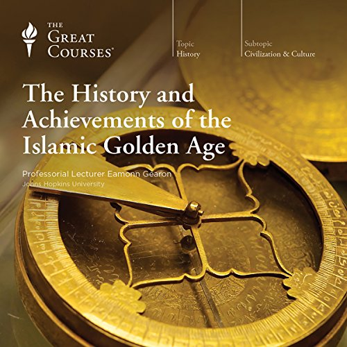The History and Achievements of the Islamic Golden Age cover art