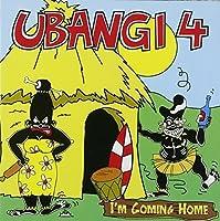 I'm Coming Home by UBANGI 4 (2003-02-12)
