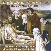 Eustache Du Caurroy : Requiem Mass & Motets