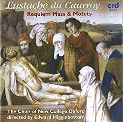 Du Caurroy : Messe de Requiem & Motets