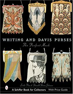 Whiting and Davis Purses: The Perfect Mesh (Schiffer Book for Collectors)