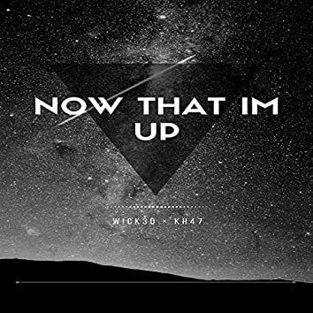 Now That I'm Up (feat. Kh47)
