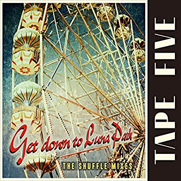 Get Down to Luna Park (The Shuffle Mixes)