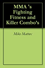 MMA 's Fighting Fitness and Killer Combo's (English Edition)