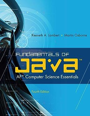 Fundamentals of Java™: AP* Computer Science Essentials