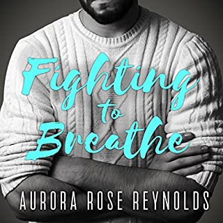 Fighting to Breathe     Shooting Stars Series, Book 1              By:                                                                                                                                 Aurora Rose Reynolds                               Narrated by:                                                                                                                                 Joe Arden,                                                                                        Maxine Mitchell                      Length: 6 hrs and 12 mins     167 ratings     Overall 4.5