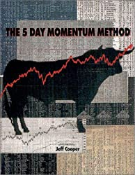 The 5-Day Momentum Method by Jeff Cooper