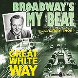 Broadway's My Beat: Great White Way