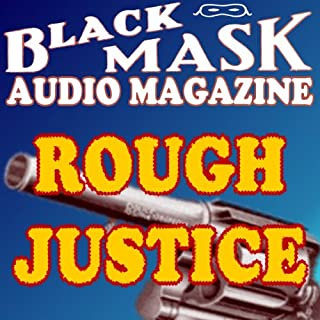 Rough Justice: A Classic Hard-Boiled Tale from the Original Black Mask                   By:                                                                                                                                 Frederick Nebel                               Narrated by:                                                                                                                                 Malcolm Hillgartner,                                                                                        Anthony Heald,                                                                                        Tom Weiner,                   and others                 Length: 29 mins     15 ratings     Overall 3.9