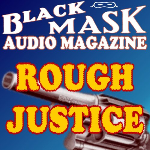 Rough Justice: A Classic Hard-Boiled Tale from the Original Black Mask copertina