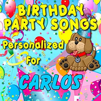 Birthday Party Songs - Personalized For Carlos