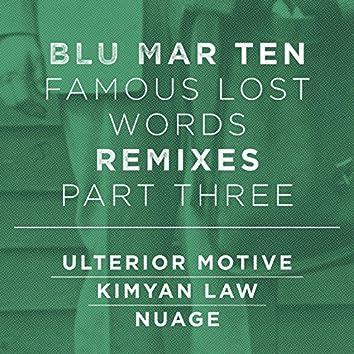 Famous Lost Words Remixes, Pt. 3