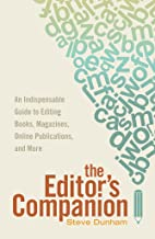 The Editor's Companion: An Indispensable Guide to Editing Books, Magazines, Online Publications, and More