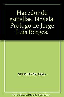 Hacedor de estrellas. Novela. Prólogo de Jorge Luis Borges.