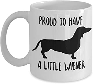 Chilltreads Dachshund Mug - Proud to Have A Little Wiener - Funny Novelty Coffee Cup for Doxie Dog Lovers - Perfect for Pet Daschund Moms and Dads (11 oz, White)