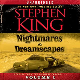 Nightmares & Dreamscapes, Volume I                   By:                                                                                                                                 Stephen King                               Narrated by:                                                                                                                                 Stephen King,                                                                                        Tim Curry,                                                                                        Rob Lowe,                   and others                 Length: 9 hrs and 34 mins     1,111 ratings     Overall 4.1
