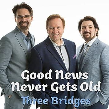 Good News Never Gets Old