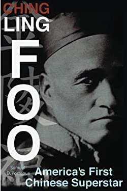 Ching Ling Foo: America's First Chinese Superstar