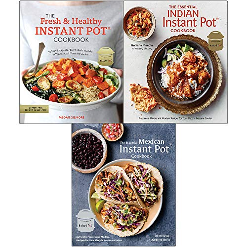 Essential Instant Pot Cookbook 3 Books Collection Set ( Fresh and Healthy, Essential Indian[Hardcover], Essential Mexican[Hardcover])