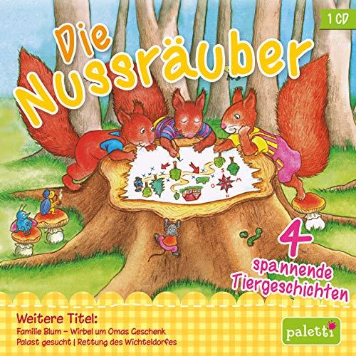 Kinder CD Die Nussräuber, mit Eichhörnchen Elli, Ed und Erni, Wildschweinmädchen Roselia uva. Hörbuch