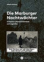 Die Marburger Nachtwchter: Zwischen Lebenswirklichkeit und Legenden