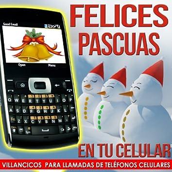 Felices Pascuas en Tu Celular. Villancicos para Llamadas de Teléfonos Celulares