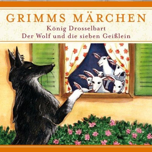 König Drosselbart / Der Wolf und die sieben Geißlein (Grimms Märchen) Titelbild