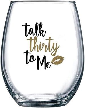 Talk Thirty To Me - Copa de vino sin tallo de 15 onzas