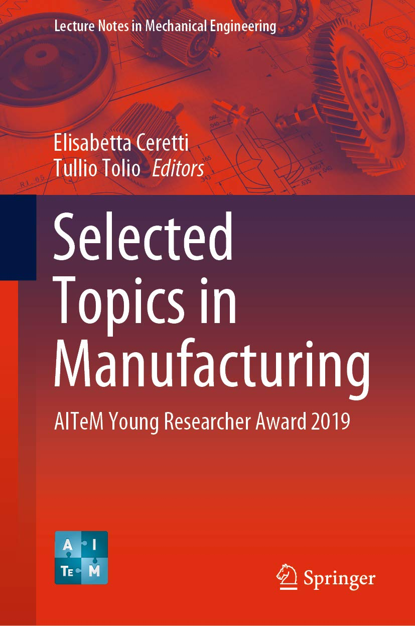 Selected Topics in Manufacturing: AITeM Young Researcher Award 2019 (Lecture Notes in Mechanical Engineering)