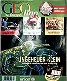 Geolino, das Erlebnisheft Nr. 8, August 2010 - Ungeheuer klein: Millimeter-Monster unterm Mikroskop, bunte Vögel: beim Fest d. Juwelenkinder, wilde Kindheit: wie Löwe und Co. ihre...