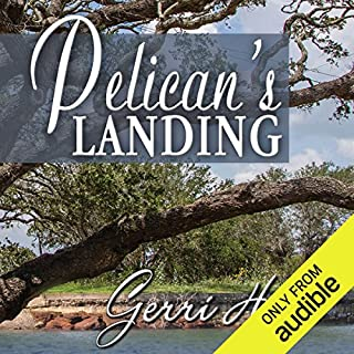 Pelican's Landing                   Written by:                                                                                                                                 Gerri Hill                               Narrated by:                                                                                                                                 Carly Robins                      Length: 6 hrs and 59 mins     2 ratings     Overall 5.0