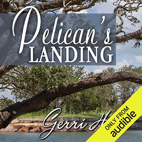 Pelican's Landing                   By:                                                                                                                                 Gerri Hill                               Narrated by:                                                                                                                                 Carly Robins                      Length: 6 hrs and 59 mins     248 ratings     Overall 4.5