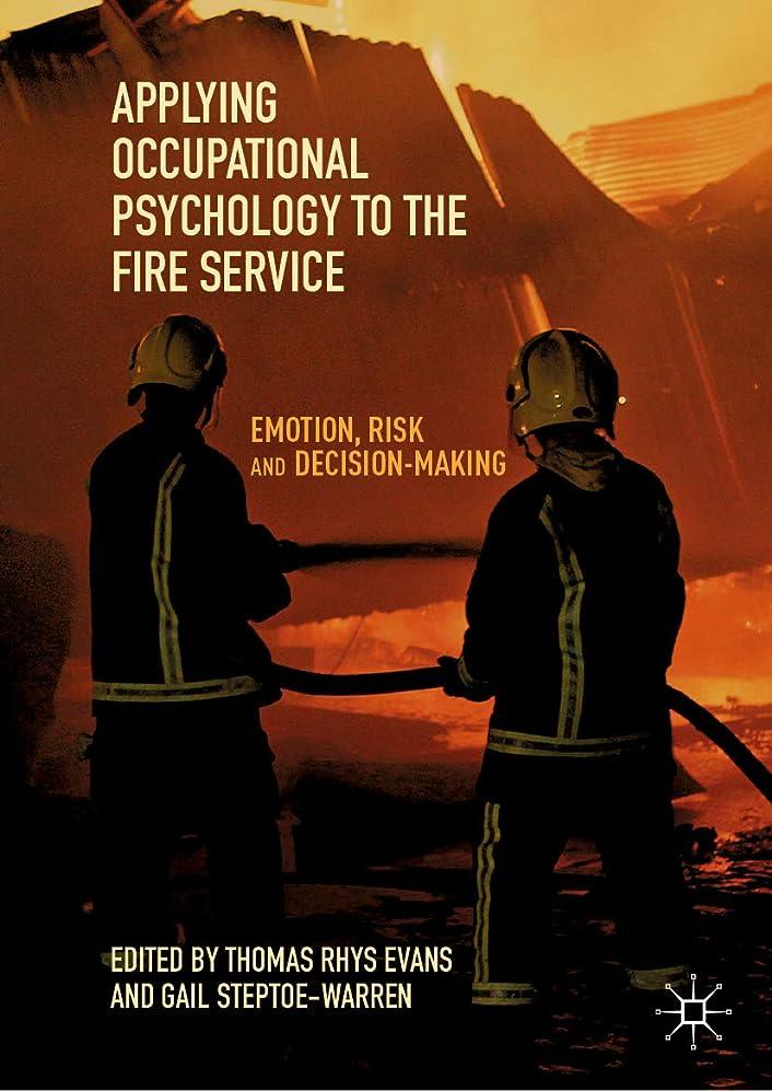 硬い輪郭アジテーションApplying Occupational Psychology to the Fire Service: Emotion, Risk and Decision-Making (English Edition)