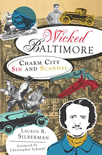 Wicked Baltimore: Charm City Sin and Scandal (English Edition)