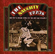 Naughty 1920s: Red Hot & Risque Songs of TH 1 / Various