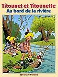 Titounet et Titounette, Tome 6 - Au bord de la rivière