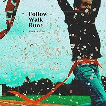Follow Walk Run