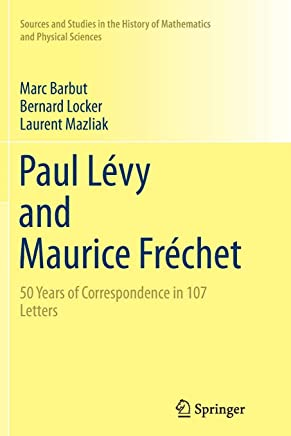 Paul Lévy and Maurice Fréchet: 50 Years of Correspondence in 107 Letters