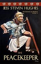 The Peacekeeper (Britannia Romanus Book 5)